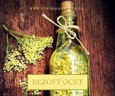 Recept na bezový ocet Home Canning, Nordic Interior, Korn, Kraut, Life Is Good, Herbs, Bottle, Home Decor, Cooking