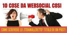 10 Cose da Websocialcosi: Come scrivere il Titolo di un Post | OgniTantoPenso