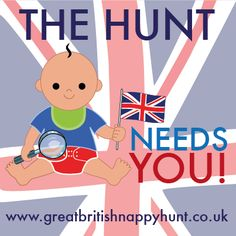 The Hunt Needs You!  http://www.greatbritishnappyhunt.co.uk/