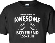 Boyfriend Gifts | Boyfriend Shirt | Awesome Boyfriend | I Love my Boyfriend | Gift for BF | Boyfriend Tees | Boyfriend Present | S166