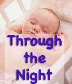 Get baby to sleep through the night