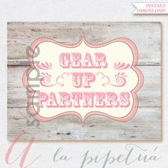 Cowgirl sign. Cowgirl printables. Gear Up sign. Gear up by Pipetua