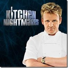 Kitchen Nightmares with Gordon Ramsey.  He's so sexy!