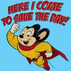 Here he comes to save the day! If you remember watching Mighty Mouse on Saturday morning, then we've got some nostalgia for you. These fun Mighty Mouse designs will bring you back to the Saturday morning cartoons of your childhood. Classic Cartoon Characters, Cartoon Tv, Classic Cartoons, Old School Cartoons, 90s Cartoons, Comic Cat, Mighty Mouse, Saturday Morning Cartoons, Vintage Cartoon