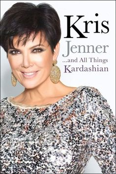 Kris Jenner . . . And All Things Kardashian  AWESOME BOOK