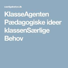 KlasseAgenten Pædagogiske ideer klassenSærlige Behov