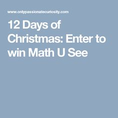 12 Days of Christmas: Enter to win Math U See