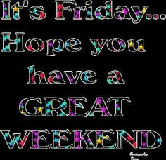 Its Friday Hope You Have A Great Weekend friday happy friday tgif good morning friday quotes good morning quotes friday quote happy friday quotes good morning friday quotes about friday beautiful friday quotes friday quotes for family and friends Good Morning Friday Images, Good Morning Sister, Good Morning Good Night, Morning Wish, Good Morning Quotes, Friday Morning Quotes, Morning Sayings, Morning Messages, Morning Images