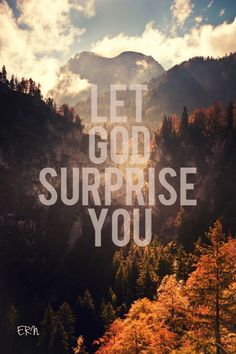 Image result for let god surprise you