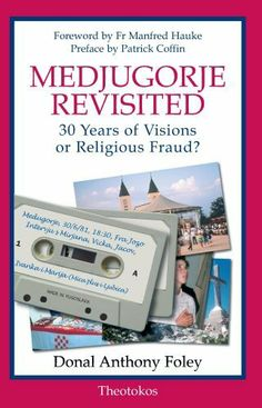 Medjugorje Revisited: 30 Years of Visions or Religious Fraud? by Donal Anthony Foley. $9.99. 433 pages. Publisher: Theotokos Books (October 27, 2011)