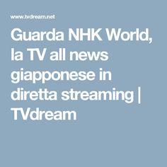 Guarda NHK World, la TV all news giapponese in diretta streaming | TVdream
