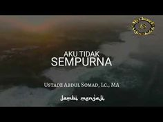 Aku tidak Sempurna ( Ustadz Abdul Somad Lc ma ) - YouTube Quran Quotes, Islamic Quotes, Qoutes, Doa Islam, Islam Quran, Islamic Videos, Self Reminder, Hadith, Video Editing