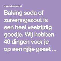 Baking soda of zuiveringszout is een heel veelzijdig goedje. Wij hebben 40 dingen voor je op een rijtje gezet die je ermee kunt doen.