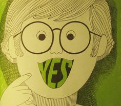 """from """"Whatever Happened to YES?"""" by Grace Jaffe and Phyllis Goldman, illustrated by Art Seiden."""