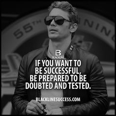 If you want to be successful be prepared to be doubted and tested quote #blacklinesuccess #sales #salestraining #entrepreneur #millionairemindset #goals #leadership #ceo #successful #motivation #leader #millionaire #business #hustle #picoftheday #Blackline #success #motivationalquote #joshcampos #inspiration #quotes #mindset #lifequotes #entrepreneurlife #money #ambition #naysayer BLACKLINESUCCESS.COM