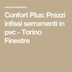 Confort Plus: Prezzi infissi serramenti in pvc - Torino Finestre
