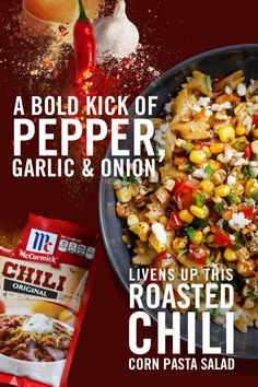 Roasted Chili Corn Pasta Salad Meet one of our favorite summer pasta salads - with a southwestern twist! McCormick® Original Chili Seasoning Mix adds a bold, spicy flavor to this easy side that's guaranteed to be the star of the party. Mexican Food Recipes, Great Recipes, Dinner Recipes, Favorite Recipes, Recipe Ideas, Dessert Recipes, Crockpot Recipes, Cooking Recipes, Healthy Recipes