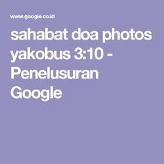sahabat doa photos yakobus 3:10 - Penelusuran Google