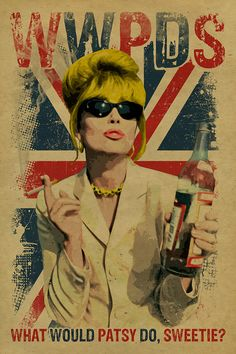 """When things get a little too much, ask yourself, """"What would Patsy do?"""" ;)"""