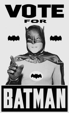 A vote for Batman is a vote for a crime-free Gotham City.