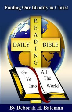 Finding Our Identity in Christ (Daily-Bible-Reading Series) by Deborah H. Bateman. $3.30. Author: Deborah H. Bateman. Publication: July 20, 2012. Publisher: Christian Daily Resources; 1 edition (July 20, 2012). 34 pages