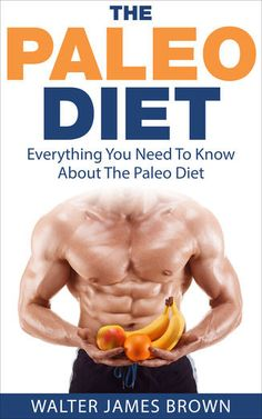 berthare — The Paleo Diet: Everything You Need To Know About...