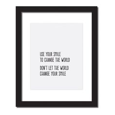 Inspirational quote print 'Use your smile to change the world. Don't let the world change your smile'
