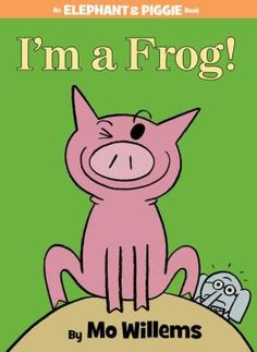 """I'm a Frog! (an Elephant and Piggie Book) by Mo Willems. Gerald the elephant and Piggie are best friends. In this new story, Piggie has some """"ribbit""""-ing news! Can Gerald make the leap required to accept Piggie's new identity? Mo Willems, Piggie And Elephant, Theodor Seuss Geisel, New Children's Books, Thing 1, Early Readers, Author Studies, Book Themes, Children's Literature"""