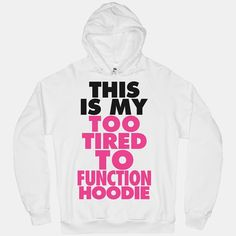 This Is My Too Tired To Function Hoodie por ActivateApparel en Etsy, $45.00