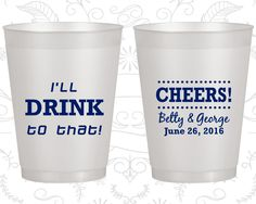 I Will Drink to That, Frosted Party Cups, Cheers, Cheers Wedding, Natural Frosted Cups (230)