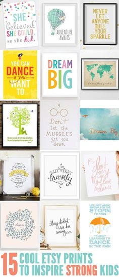 Inspire your kids to be strong and courageous, and to live their dreams with these cool prints.: