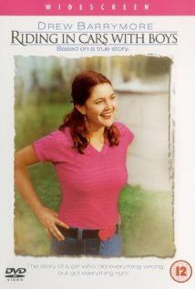 Riding in Cars with Boys. By far one of my favorite Drew Barrymore movies.