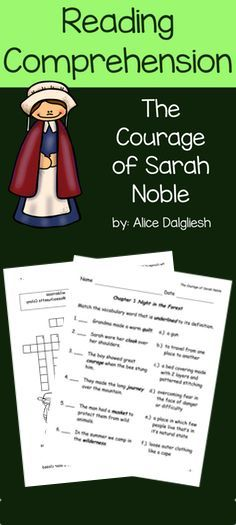 Reading comprehension questions, vocabulary practice and quizzes for The Courage of Sarah Noble.