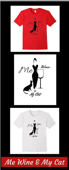 Me Wine & My Cat is perfect for the women who loves wine and her cat. This classy and  sophisticated design makes a perfect addition to your t-shirt wardrobe. Great gift or collectible for any time of the year. Cheers! Exclusive Design by Kimmi &C's T's.