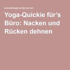 Yoga-Quickie für's Büro: Nacken und Rücken dehnen  