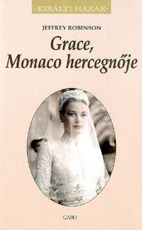 Grace, Monaco hercegnője | Robinson, Jeffrey Alexandra 2.990 HUF Patricia Kelly, Grace Kelly, Monaco, Philadelphia, Hollywood, Books, Movie Posters, Huf, Queen