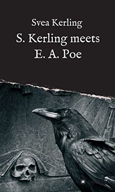 Buy S. Kerling meets E. Poe by Svea Kerling and Read this Book on Kobo's Free Apps. Discover Kobo's Vast Collection of Ebooks and Audiobooks Today - Over 4 Million Titles! Science Fiction, Edgar Allan Poe, My Books, This Book, Reading, Jealousy, Amazon, Writers, Free Apps