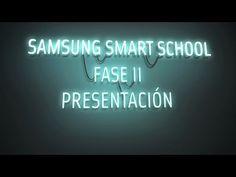 Samsung Smart School - Fase II - YouTube
