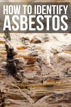 Learn How To Identify Asbestos And Keep Your Family Safe Asbestos Mesothelioma Asbestos Removal