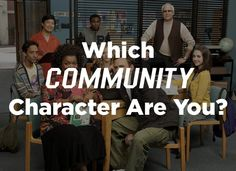 """Which """"Community"""" Character Are You"""