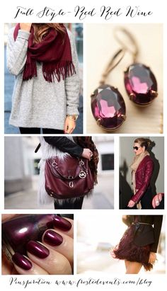 Fall Style-  Wine Color Fashion Inspiration  Accessories, nails & makeup trends in rich reds and burgundy.