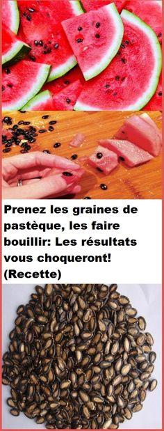 Prenez les graines de pastèque, les faire bouillir: Les résultats vous choqueront! (Recette)