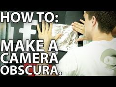 History of Photography: Make A Camera Obscura