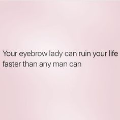 #truth Eyebrow Quotes, Makeup Quotes, Beauty Quotes, Grace Beauty, Beauty Bar, Choose Quotes, Hair Meme, Brow Threading, Eyebrow Game