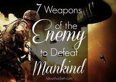 Here are 7 weapons Satan uses to try to defeat us!