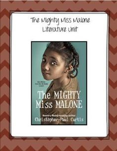 The Mighty Miss Malone by Christopher Paul Curtis Literature Unit from ...