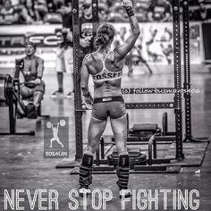 Never stop fighting, crossfit women are Badass!!