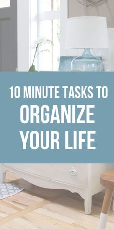 Want to start off the new year feeling more organized? I challenge you to try these easy 10 minute tasks!