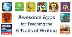 20 Apps for Teaching the 6 Traits of Writing