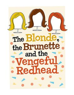 the blonde brunette and the vengeful redhead